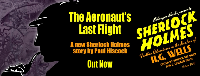 The Aeronauts Last Flight: A new Sherlock Holmes story by Paul Hiscock - Out Now