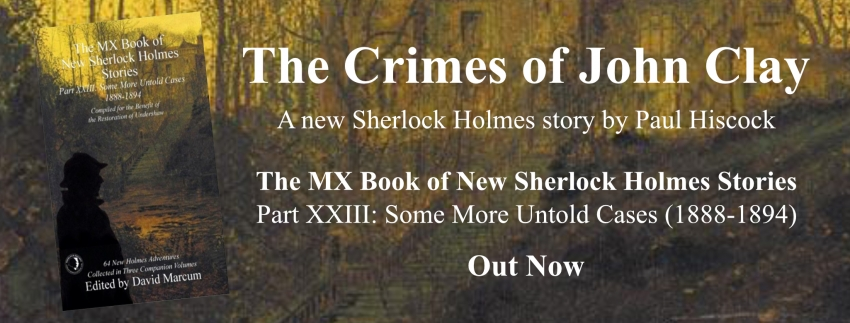 The Crimes of John Clay: A new Sherlock Holmes story by Paul Hiscock - Out Now