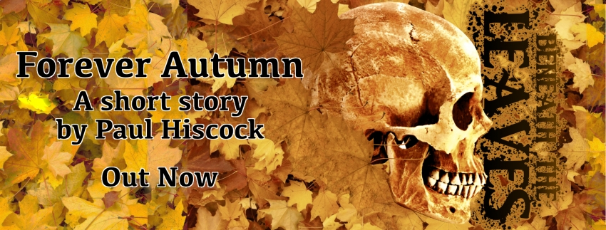 Forever Autumn: A Short Story by Paul Hiscock - Out Now
