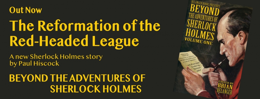 The Reformation of the Red-Headed League: A new Sherlock Holmes story by Paul Hiscock - Out Now