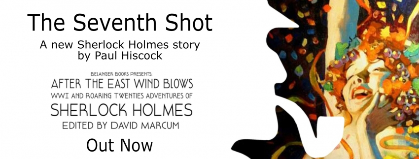 The Seventh Shot: A new Sherlock Holmes story by Paul Hiscock - Out Now
