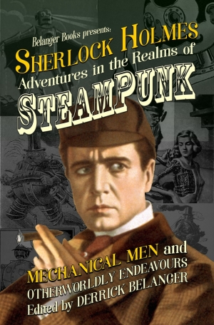 Sherlock Holmes: Adventures in the Realms of Steampunk Volume 2 - Mechanical Men and Otherworldly Endeavours - Cover